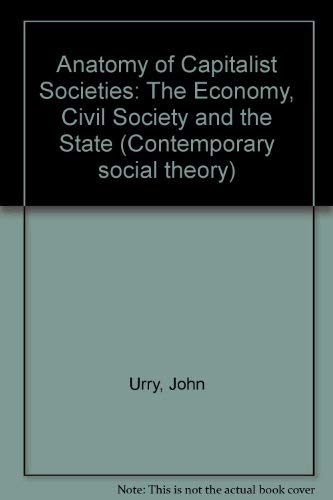 9780333294307: Anatomy of Capitalist Societies: The Economy, Civil Society and the State