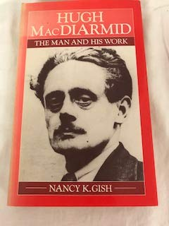 Hugh MacDiarmid: The Man and His Work: Gish, Nancy