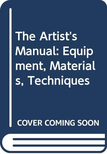 9780333299128: The Artist's Manual: Equipment, Materials, Techniques