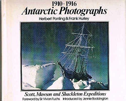 Antarctic Photographs, 1910-1916: Scott, Mawson and Shackleton Expeditions (0333299930) by Frank Hurley; Herbert Ponting; Herbert Ponting & Frank Hurley