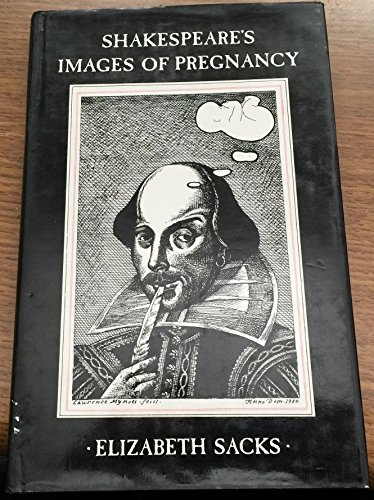 Shakespeare's Images of Pregnancy: Sacks, Elizabeth