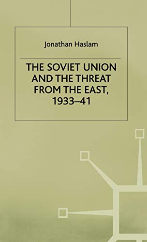 9780333300510: The Soviet Union and the Threat from the East, 1933-41: Volume 3: Moscow, Tokyo and the Prelude to the Pacific War (Studies in Soviet History and Society)