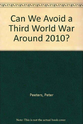 9780333300664: Can We Avoid a Third World War Around 2010?