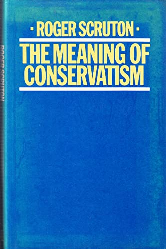 9780333304785: The Meaning of Conservatism