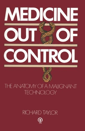 9780333306239: Medicine Out of Control: The Anatomy of a Malignant Technology
