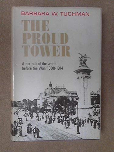 9780333306451: Proud Tower: A Portrait of the World Before the War, 1890-1914