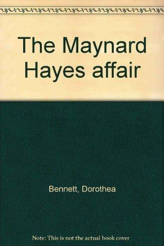 The Maynard Hayes Affair: Bennett, Dorothea