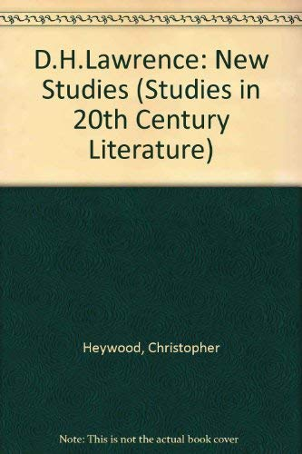 D.H.Lawrence: New Studies (Studies in 20th Century Literature) (0333309227) by Christopher Heywood