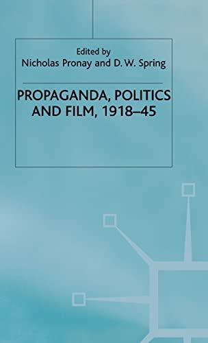 Propaganda, Politics and Film, 1918-45: PRONAY, NICHOLAS AND D.W. SPRING, EDS