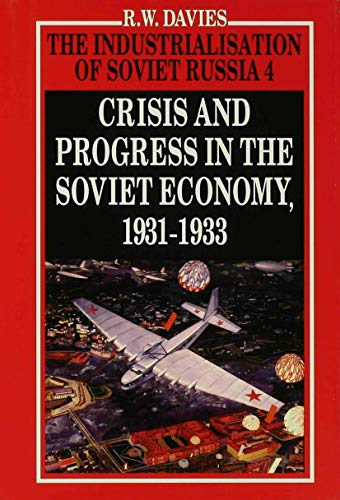 9780333311059: The Industrialisation of Soviet Russia Volume 4: Crisis and Progress in the Soviet Economy, 1931-1933 (Vol 4)