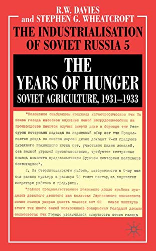 9780333311073: The Years of Hunger: Soviet Agriculture, 1931–1933 (The Industrialization of Soviet Russia) (Vol 5)