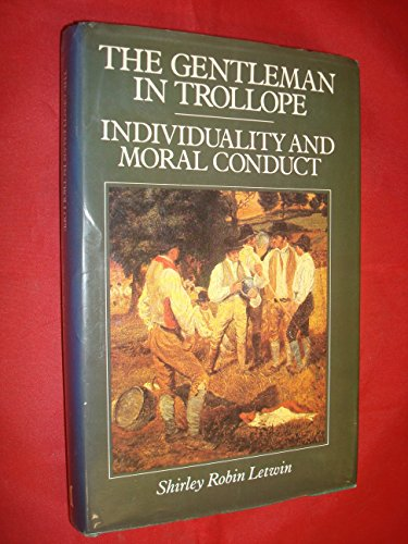 9780333312094: The Gentleman in Trollope: Individuality and Moral Conduct