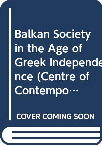 9780333315804: Balkan Society in the Age of Greek Independence (Centre of Contemporary Greek Studies)