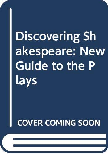 9780333316337: Discovering Shakespeare : A New Guide to the Plays