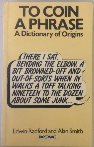 9780333316436: To Coin a Phrase: A Dictionary of Origins (Papermacs)