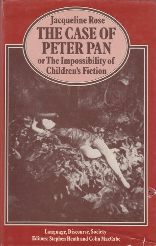 "9780333319758: The Case of ""Peter Pan"": Or, the Impossibility of Children's Fiction (Language, Discourse, Society)"