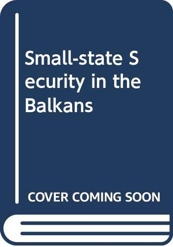 9780333321720: Small-state security in the Balkans