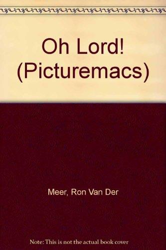 Oh Lord! (Picturemacs) (0333321804) by Ron Van Der Meer; Atie Van Der Meer