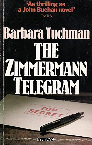The Zimmerman Telegram: Tuchman, Barbara W.