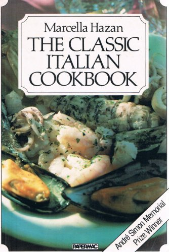 The Classic Italian Cookbook: Hazan, Marcella