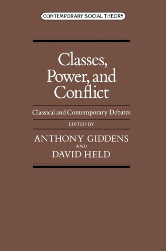 9780333322901: Classes, Power, and Conflict: Classical and Contemporary Debates (Contemporary social theory)