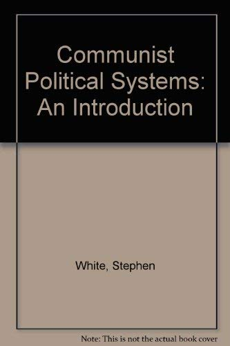 9780333323007: Communist Political Systems: An Introduction (Macmillan international college editions)