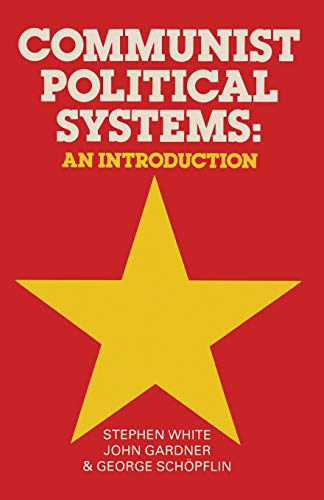 9780333323014: Communist Political Systems: An Introduction (MacMillan International College Editions)