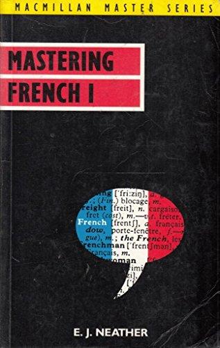 Mastering French (Macmillan Master Series (Languages)): Neather, E.J.