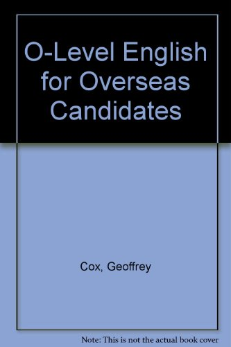 O-Level English for Overseas Candidates (0333323793) by Cox, Geoffrey