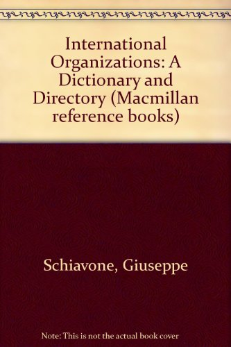 9780333324233: International Organizations: A Dictionary and Directory (Macmillan reference books)