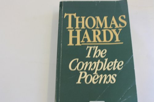 The Complete Poems: Thomas Hardy