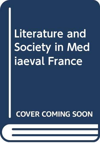 Literature and Society in Mediaeval France (New studies in medieval history)