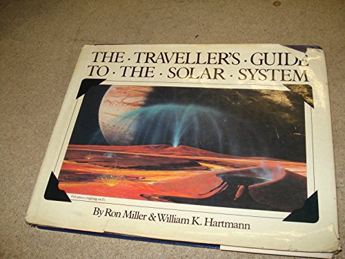 The Traveller's Guide to the Solar System (9780333326947) by Ron Miller; William K. Hartmann