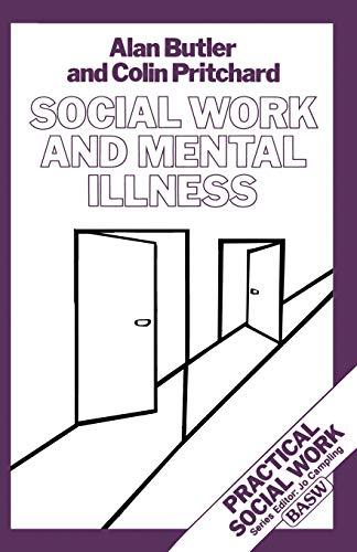 Social Work and Mental Illness (Practical Social Work): Butler, Alan; Pritchard, Colin