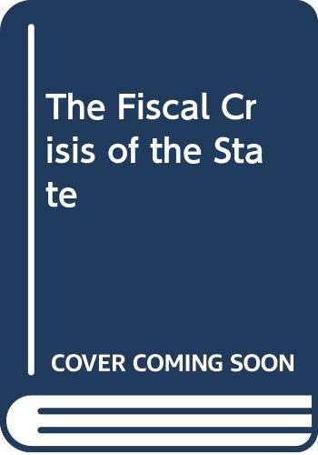 9780333327401: The Fiscal Crisis of the State