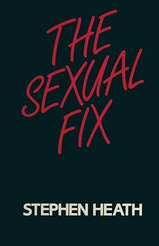 The Sexual Fix.: Heath, Stephen