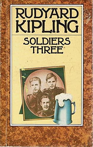 Soldiers Three: The Story of the Gadsbys: Kipling, Rudyard