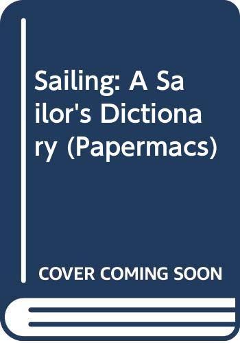 9780333328453: Sailing: A Sailor's Dictionary (Papermacs)
