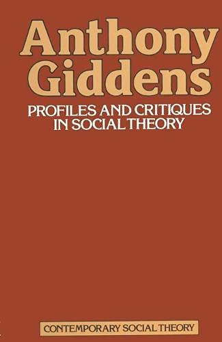 9780333329023: Profiles and Critiques in Social Theory (Contemporary social theory)