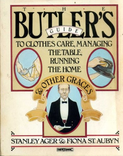 9780333329115: Butler's Guide: To Clothes Care, Managing the Table, Running the Home and Other Graces (Papermacs)