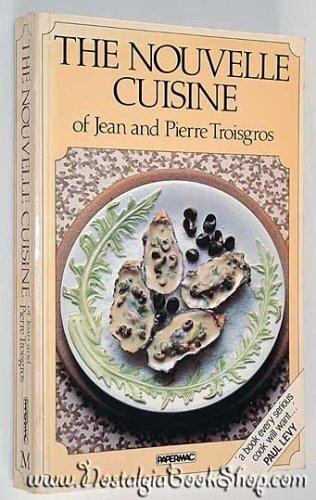 The Nouvelle Cuisine Of Jean And Pierre: Jean Troisgros, Pierre