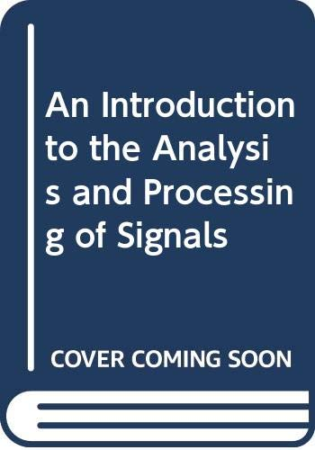 9780333329948: An Introduction to the Analysis and Processing of Signals