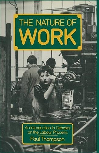 9780333330272: The Nature of Work: An introduction to debates on the labour process