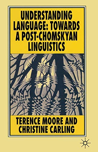 9780333331088: Understanding Language: Towards a Post-Chomskyan Linguistics