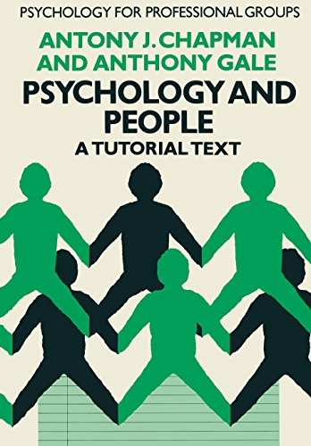 Psychology and People: A Tutorial Text (Psychology for Professional Groups): Chapman, Antony J.; ...