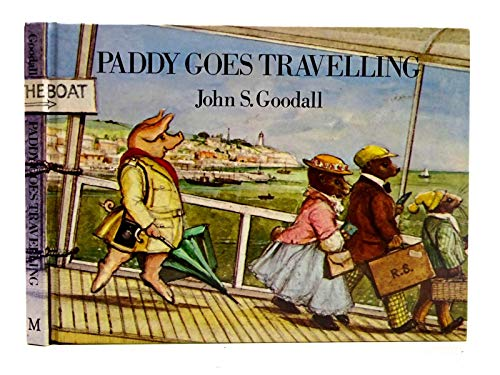 Paddy Goes Travelling: Goodall, John S.