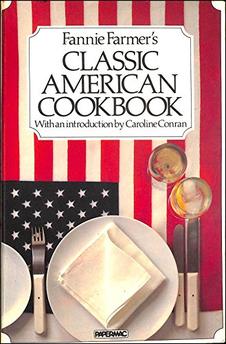 Fannie Farmer's Classic American Cookbook: Farmer, Fannie