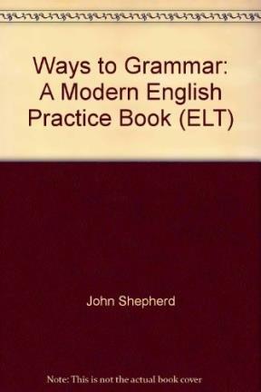 9780333333044: Ways to Grammar: A Modern English Practice Book