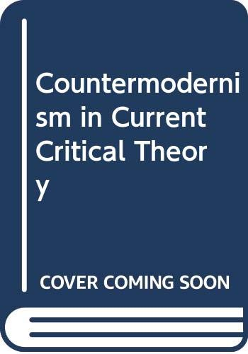 9780333334362: COUNTER-MODERNISM IN CURRENT CRITICAL THEORY.