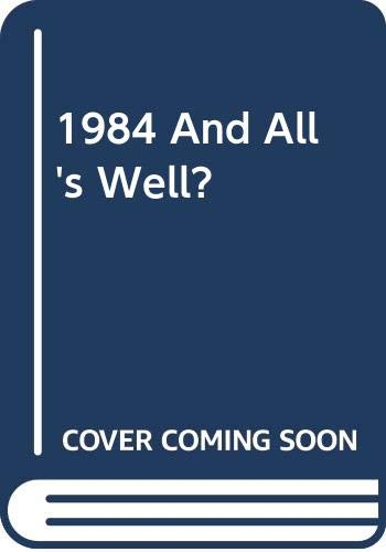 1984 AND ALL'S WELL?: Winnifrith, Tom and William F. Whitehead